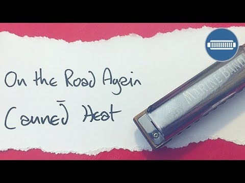 On The Road Again by Canned Heat Harmonica Lesson