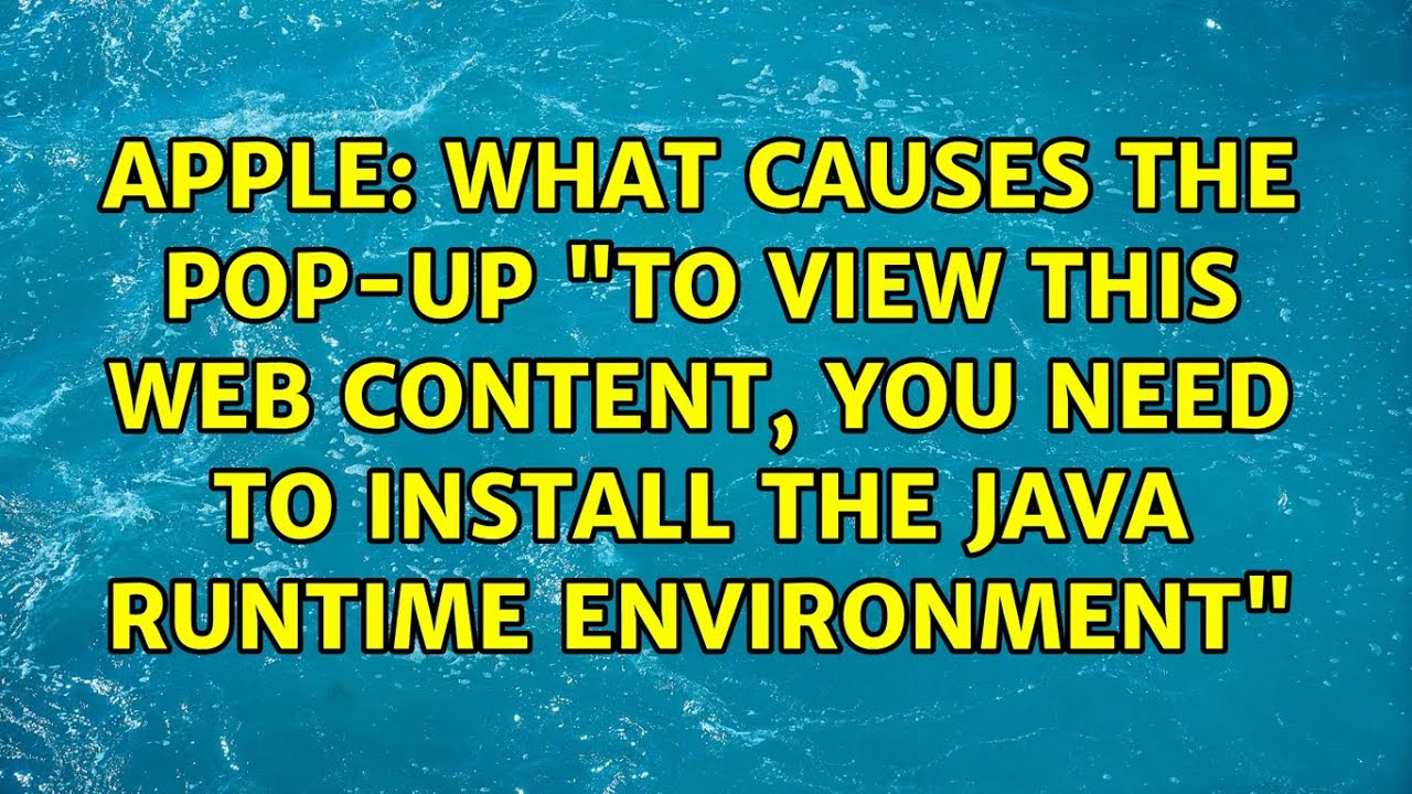 What Causes The Pop Up To View This Web Content You Need To Install The Java Runtime Environment Youtube