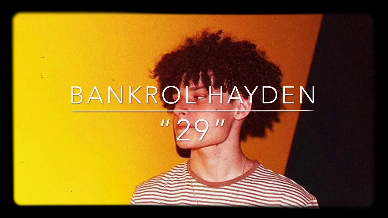 Bankrol Hayden- 29 lyrics - YouTube
