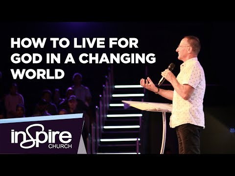 How to live for God in a Changing World | Pastor John McMartin