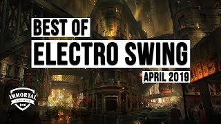 Best Of ELECTRO SWING Mix April 2019