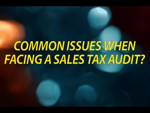 Common Issues When Facing A Sales Tax Audit