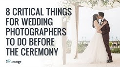 8 Critical Things For Wedding Photographers To Do Before The Ceremony
