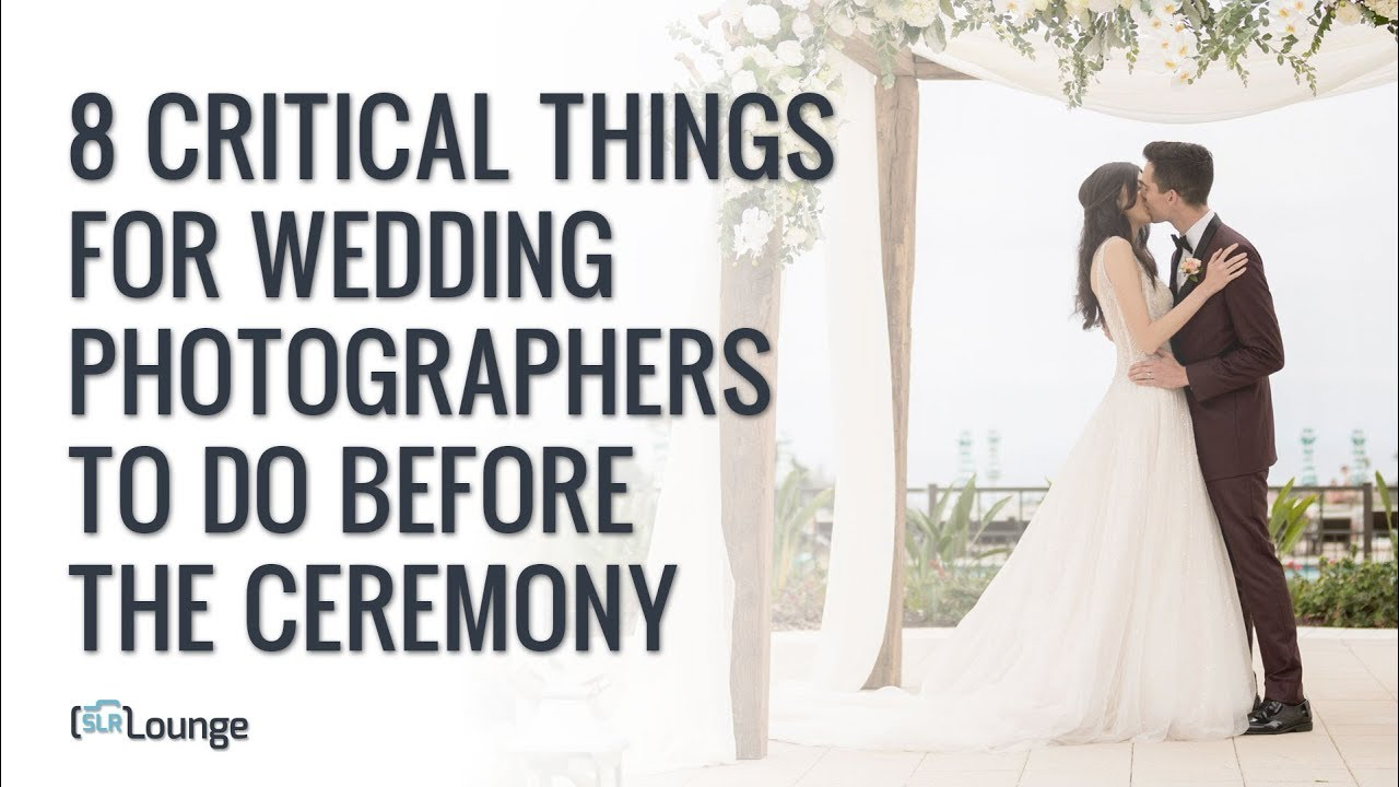 8 critical things for wedding photographers to do before the