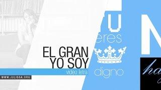 JULISSA | El Gran Yo Soy (Video Letras)