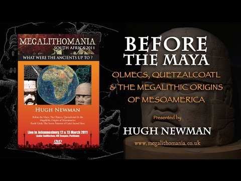 Hugh Newman: Before The Maya: Olmecs, Quetzalcoatl & Megalithic Origins of Mesoamerica - FEATURE