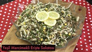 Yeşil Mercimekli Erişte Salatası - Naciye Kesici - Yemek Tarifleri
