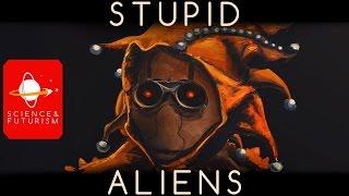 Stupid Aliens