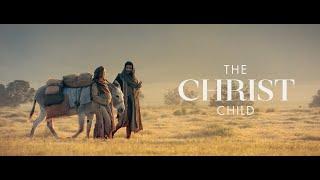 The Christ Child: A Nativity Story | #LightTheWorld