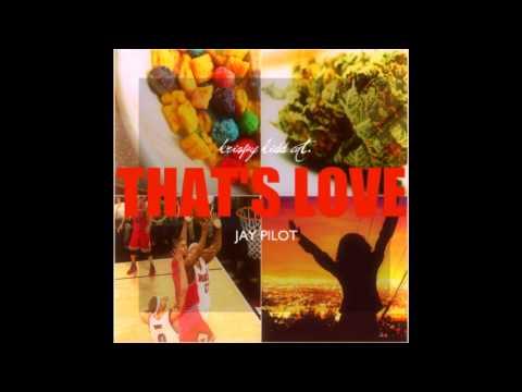 Jay Pilot - That's Love