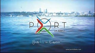 Port of Baku - your hub in Eurasia