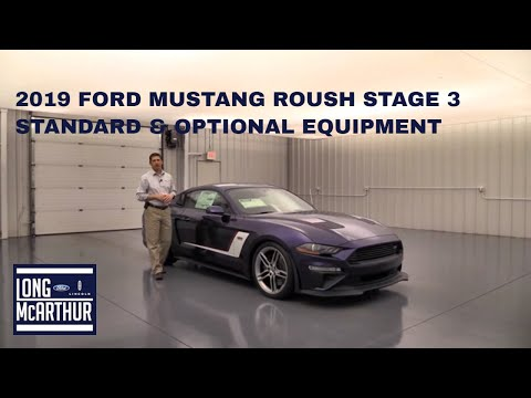 2019 FORD MUSTANG ROUSH STAGE 3 STANDARD AND OPTIONAL EQUIPMENT
