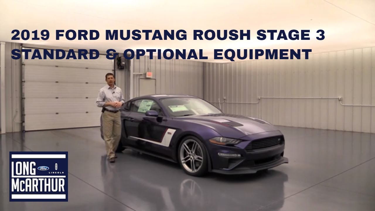 Long Mcarthur Ford >> 2019 FORD MUSTANG ROUSH STAGE 3 STANDARD AND OPTIONAL ...