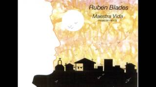 Rubén Blades - Maestra vida