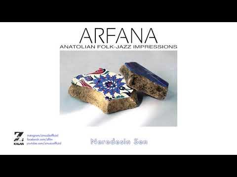 Arfana - Neredesin Sen [ Anatolian Folk-Jazz Impressions © 2017 Z Müzik ]