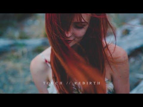 Touch // Rebirth - Mattia Cupelli