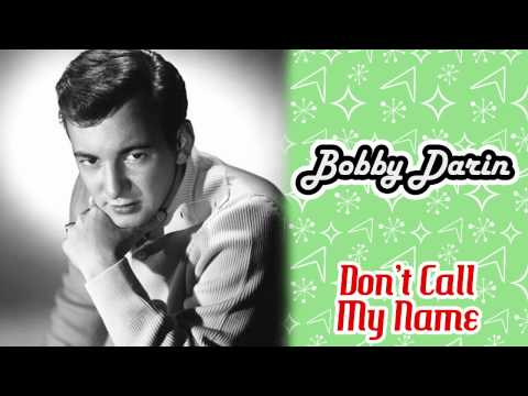 Bobby Darin - Don't Call My Name