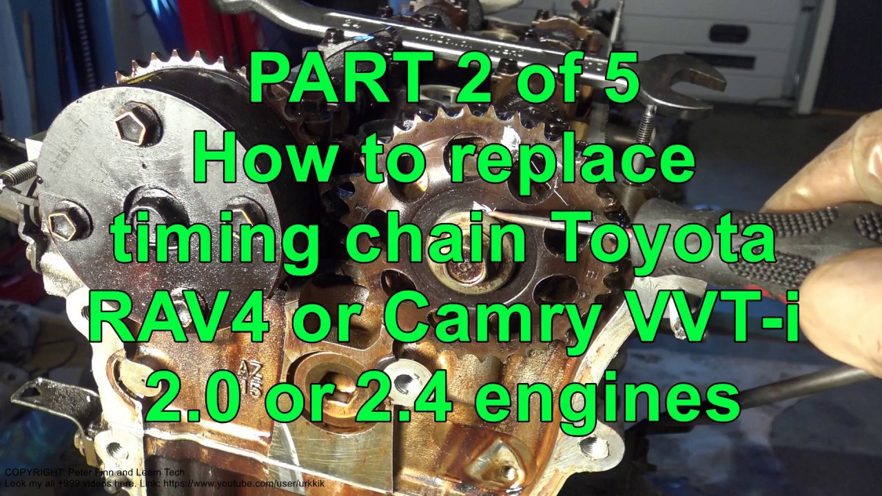 Part 2 Of 5 How To Replace Timing Chain Toyota Rav4 Or Camry Vvt I Engine Diagram 20 24 Engines