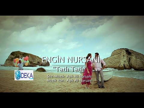 Engin Nurşani - Tatlı Tatlı (Deka Müzik)