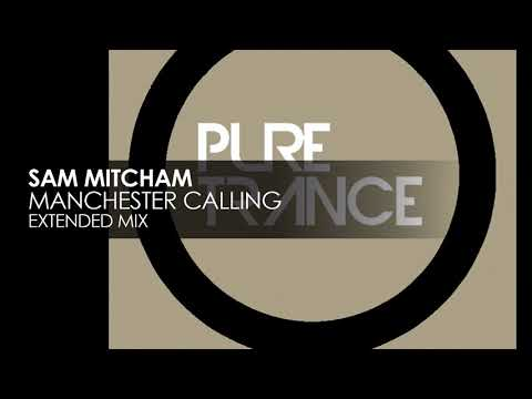 Sam Mitcham - Manchester Calling [Pure Trance Recordings]