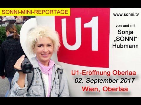 """SONNI-MINI-REPORTAGE: """"U1-Eröffnung Oberlaa"""" 02. September 2017, (von und mit Sonja Hubmann)"""