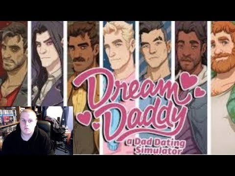Dream Daddy Part 21: Its Like That One Movie