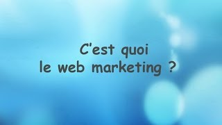 C'est quoi le web marketing?