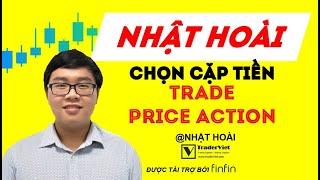 Nhật Hoài Trade Price Action Trên Các Thị Trường & Cặp Tiền Nào?