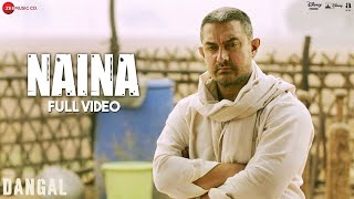 Naina Full Video  Dangal  Aamir Khan  Arijit Singh  Pritam  Amitabh Bhattacharya