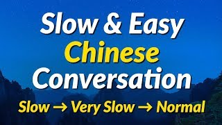 Slow & Easy Chinese Conversation Practice (Mandarin Chinese)