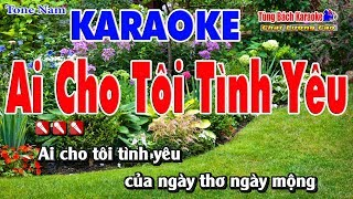 Ai Cho Tôi Tình Yêu Karaoke 123 HD - Nhạc Sống Tùng Bách
