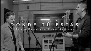 Donde Tú Estás - Coalo Zamorano Ft Leeland (Video Oficial)