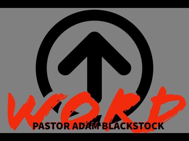 Word up | Pastor Adam Blackstock