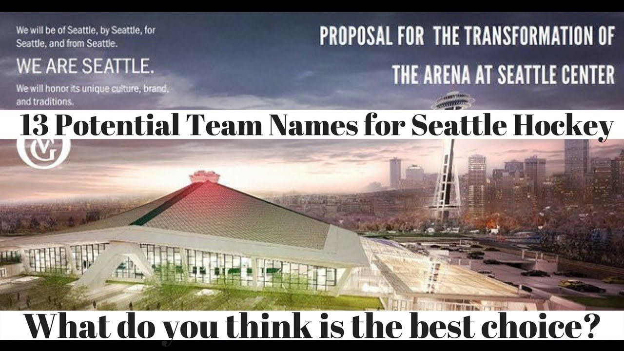 Best Hockey Team 2020 NHL Expansion Seattle 2020   13 Potential Team Names   YouTube