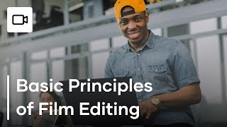 5 Basic Principles of Video Editing - How To Edit Video