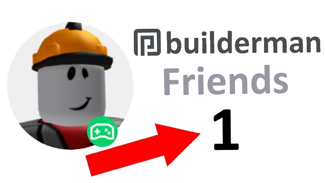 I Added BUILDERMAN As A Friend.. Roblox