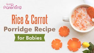 Rice and Carrot Recipe for Babies and Toddler