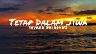 Isyana Sarasvati - Tetap Dalam Jiwa (Lirik Video)