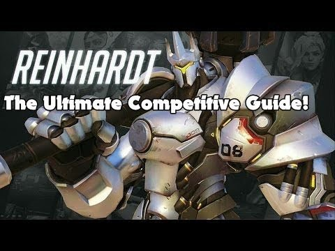 Overwatch: In-depth Guide to Competitive Reinhardt