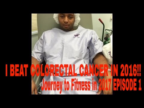 I BEAT COLORECTAL CANCER IN 2016!!!  Journey to Fitness in 2017 EPISODE 1