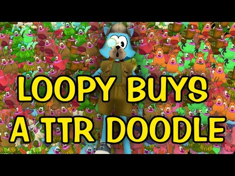 LOOPY BUYS A TTR DOODLE