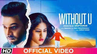 Without U Zeeshan Free MP3 Song Download 320 Kbps