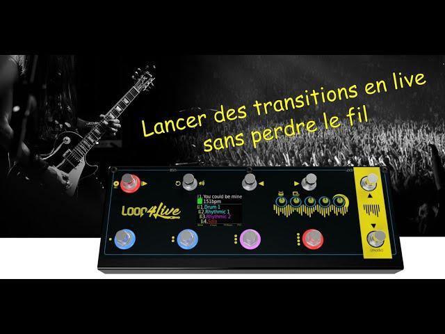 Lancez des transitions avec le Loop4Live