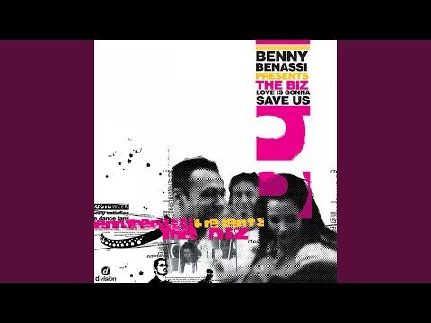 Love Is Gonna Save Us (Benny Extra Long Mix) (Benny Benassi Presents The Biz)