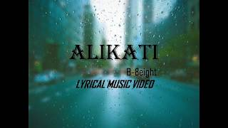 B-8eight | Alikati [Lyrical ]