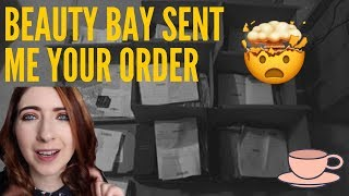 Story time ....... BEAUTY BAY SENT ME YOUR ORDER...............