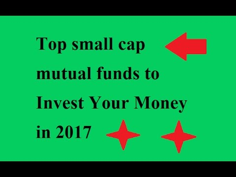 Best Mutual funds (Small Cap) to invest your money in 2017/ Top small cap funds to start SIP