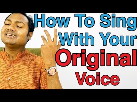 How To Sing With Your Original Voice ?