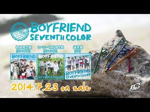 BOYFRIEND 2nd アルバム「SEVENTH COLOR」 ローソン・HMV限定盤 特典映像 「BOYFRIENDと過ごす沖縄デート?」