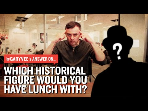 Which Historical Figure Would You Have Lunch With?